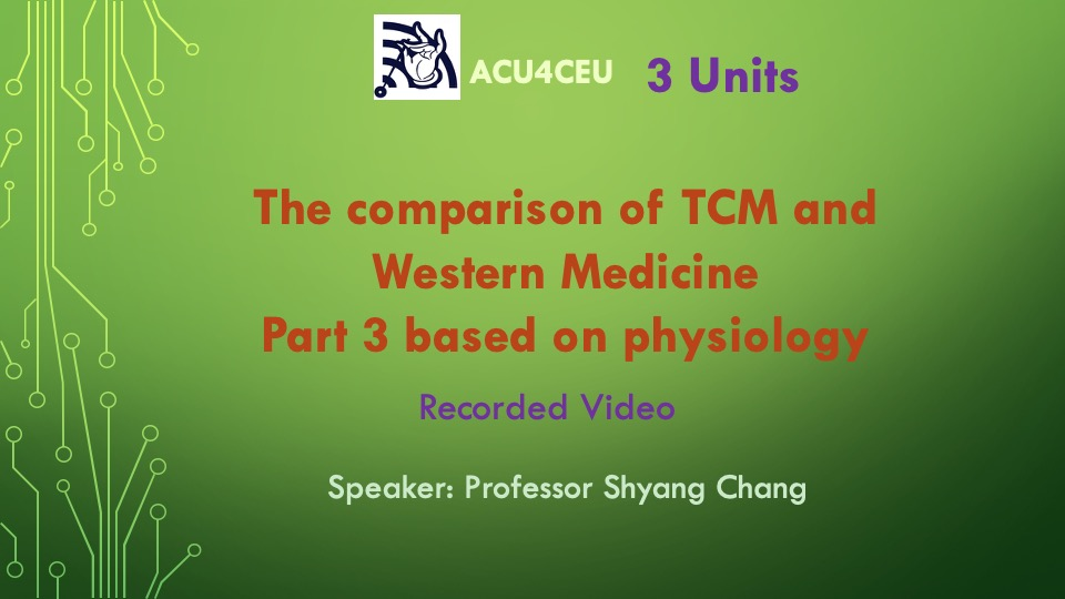 The comparison of TCM and Western Medicine Part 3 based on physiology (V)